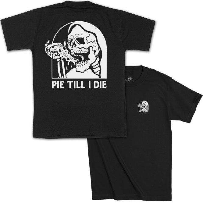 Pie Till I Die Skeleton Pizza T-Shirt